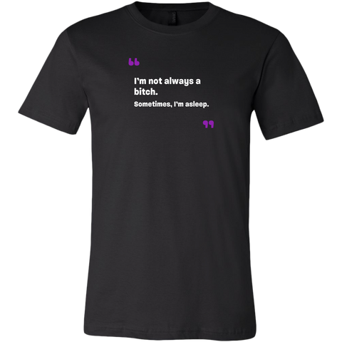 Image of I'm not always a bitch Men's T-Shirt