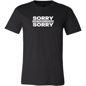 Sorry not Sorry Men's T-shirt