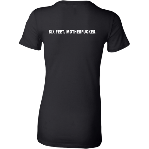 Image of Six feet, Motherfucker Women's T-Shirt