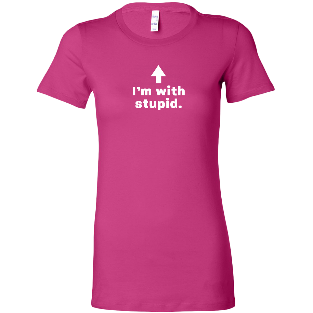 I'm with Stupid Women's T Shirt