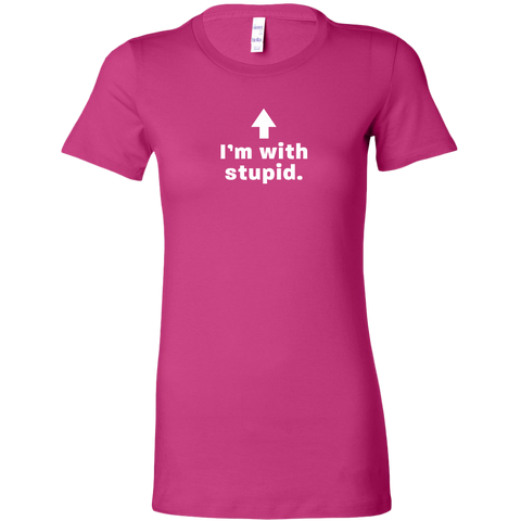 Image of I'm with Stupid Women's T Shirt