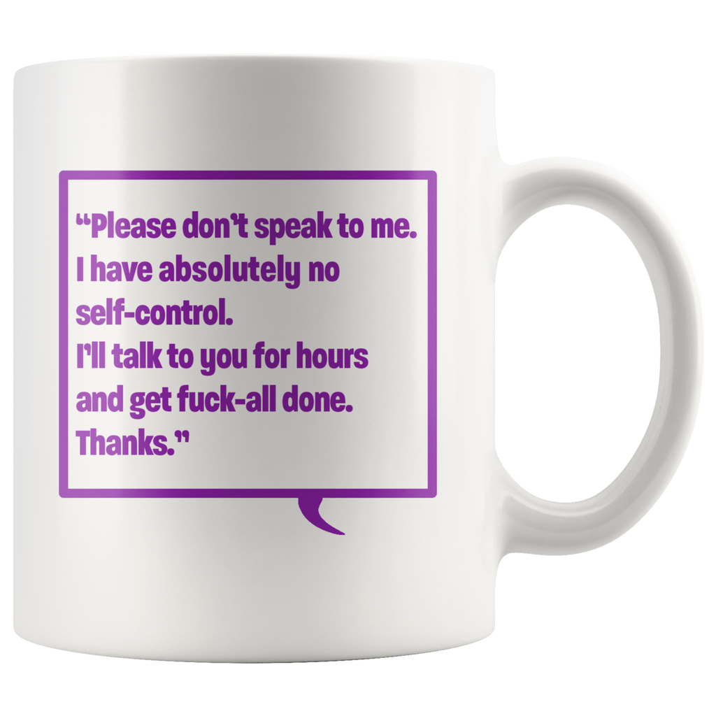 Don't Speak to Me Mug - Various Colours
