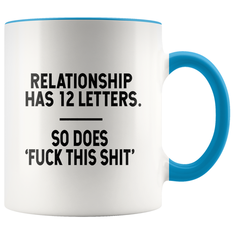 Image of F*ck This Sh*t Relationship Color Accent Mug