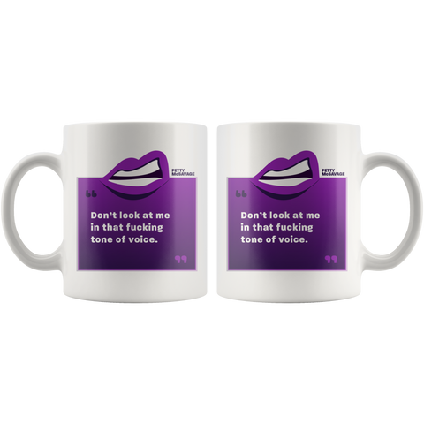 Image of Don't look at me in that tone of voice Mug