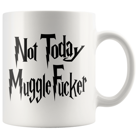 Image of Not Today, MuggleFucker Colour Accent Mug