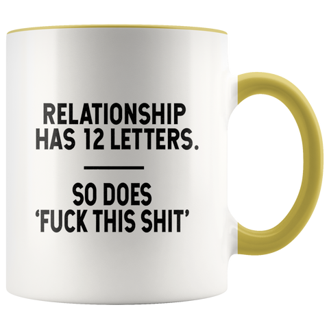 F*ck This Sh*t Relationship Color Accent Mug