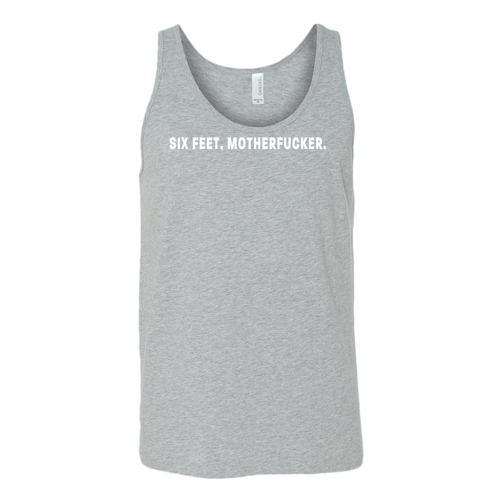 Six feet, Motherfucker Unisex Tank