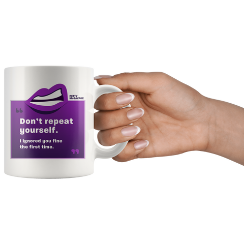 Image of Don't repeat yourself mug