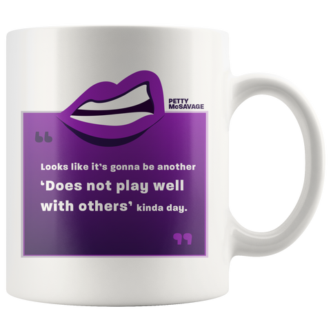 Image of Does not play well with others Mug