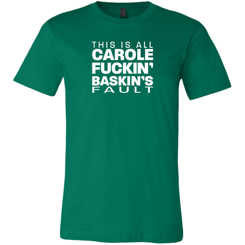 Image of Carole Fuckin' Baskin's Fault Men's T-shirt
