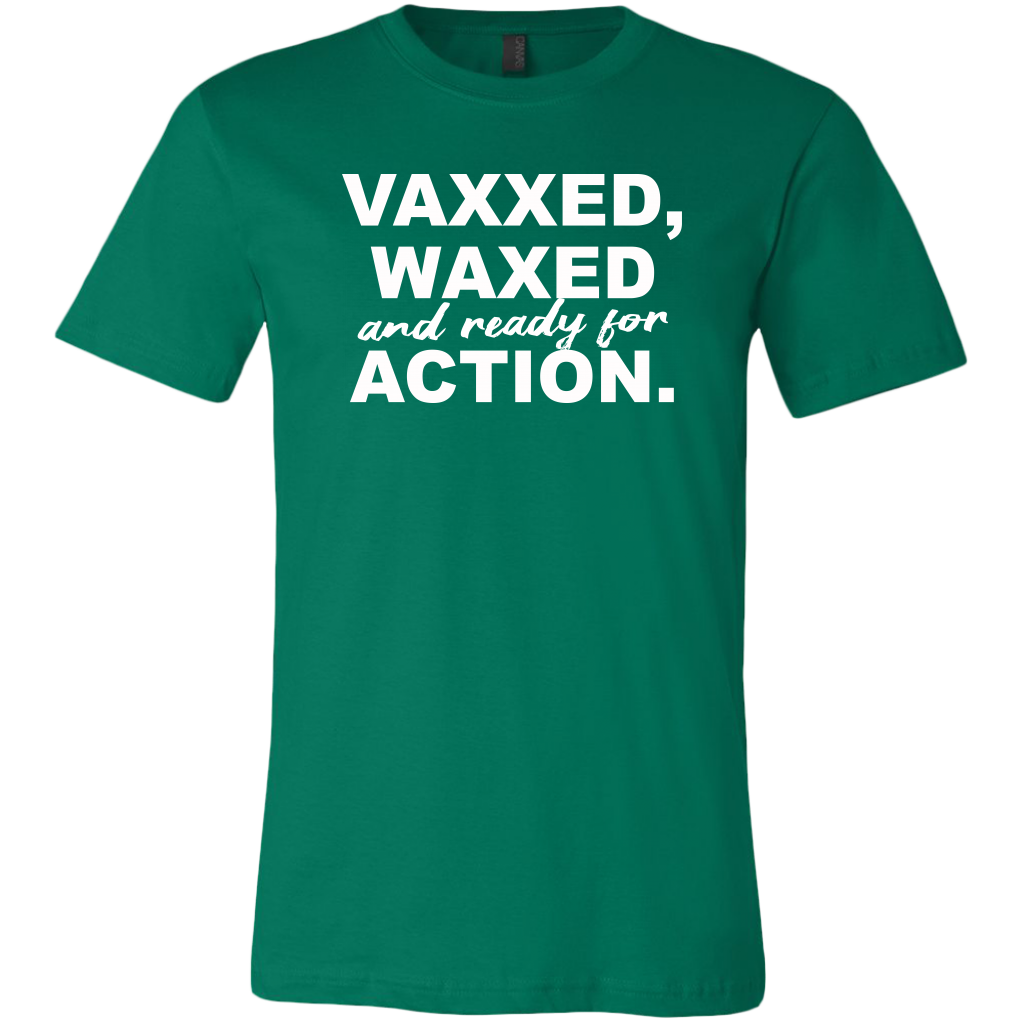 Vaxxed, Waxed and Ready For Action Men's T-Shirt
