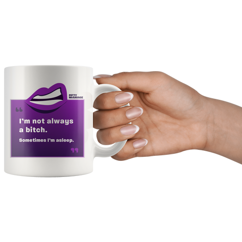 Image of I'm not always a Bitch Mug