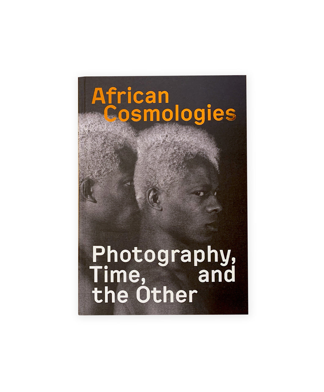 AFRICAN COSMOLOGIES - Photography, Tine and the Other