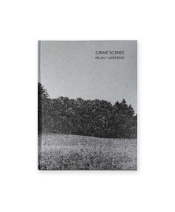 HELMUT GIERSIEFEN – CRIME SCENES (SIGNED AND NUMBERED EDITION OF 200)