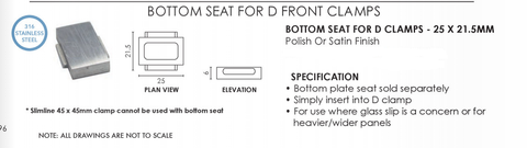 Bottom Seat for D Front Clamps only, Stainless Steel, Stops Glass Slipping