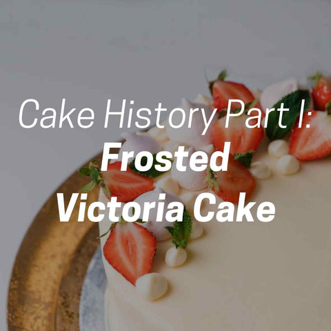 Cake history part 1: Frosted Victoria Cake.