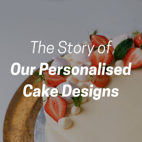 The story of our personalised cake designs.