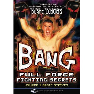 Duane Bang Ludwig Full Force Fighting Secrets