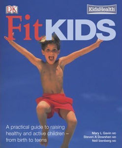 Fit Kids by Mary Gavin MD, Steven A Dowshen MD & Neil Izenberg MD