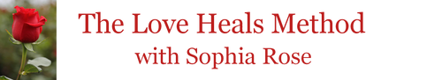 The Love Heals Method with Sophia Rose