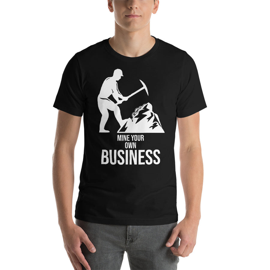 mine-your-own business Unisex T-Shirt