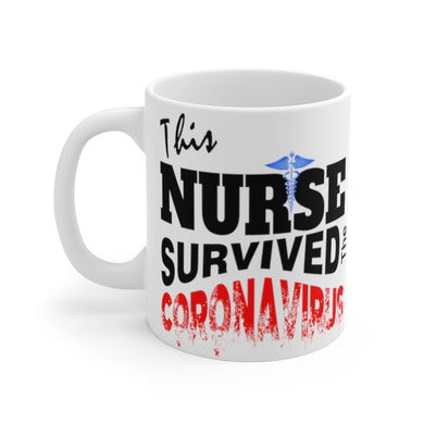 NURSE SURVIVED CORONAVIRUS Mug 11oz