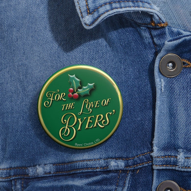 FOR THE LOVE OF BYERS Pin Buttons
