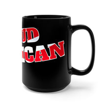 Load image into Gallery viewer, PROUD AMERICAN Mug 15oz