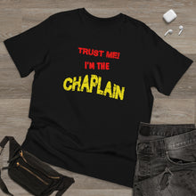 Load image into Gallery viewer, TRUST ME CHAPLAIN Deluxe T-shirt