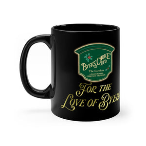 FOR THE LOVE OF BYERS MUG 11oz