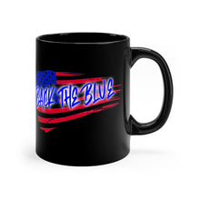 Load image into Gallery viewer, BACK THE BLUE  mug 11oz