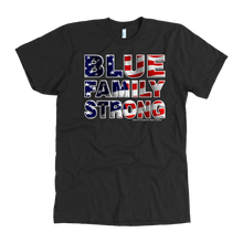 Load image into Gallery viewer, Blue Family Strong T-Shirt
