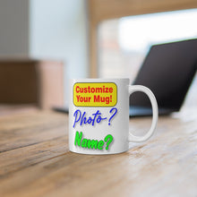 Load image into Gallery viewer, CUSTOMIZE YOUR MUG! 11oz
