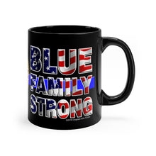 Load image into Gallery viewer, BLUE FAMILY STRONG Mug 11oz.