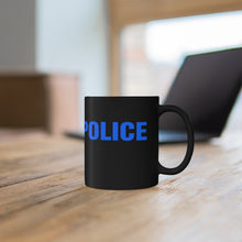 Load image into Gallery viewer, POLICE Black mug 11oz