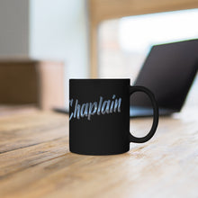 Load image into Gallery viewer, CHAPLAIN mug 11oz