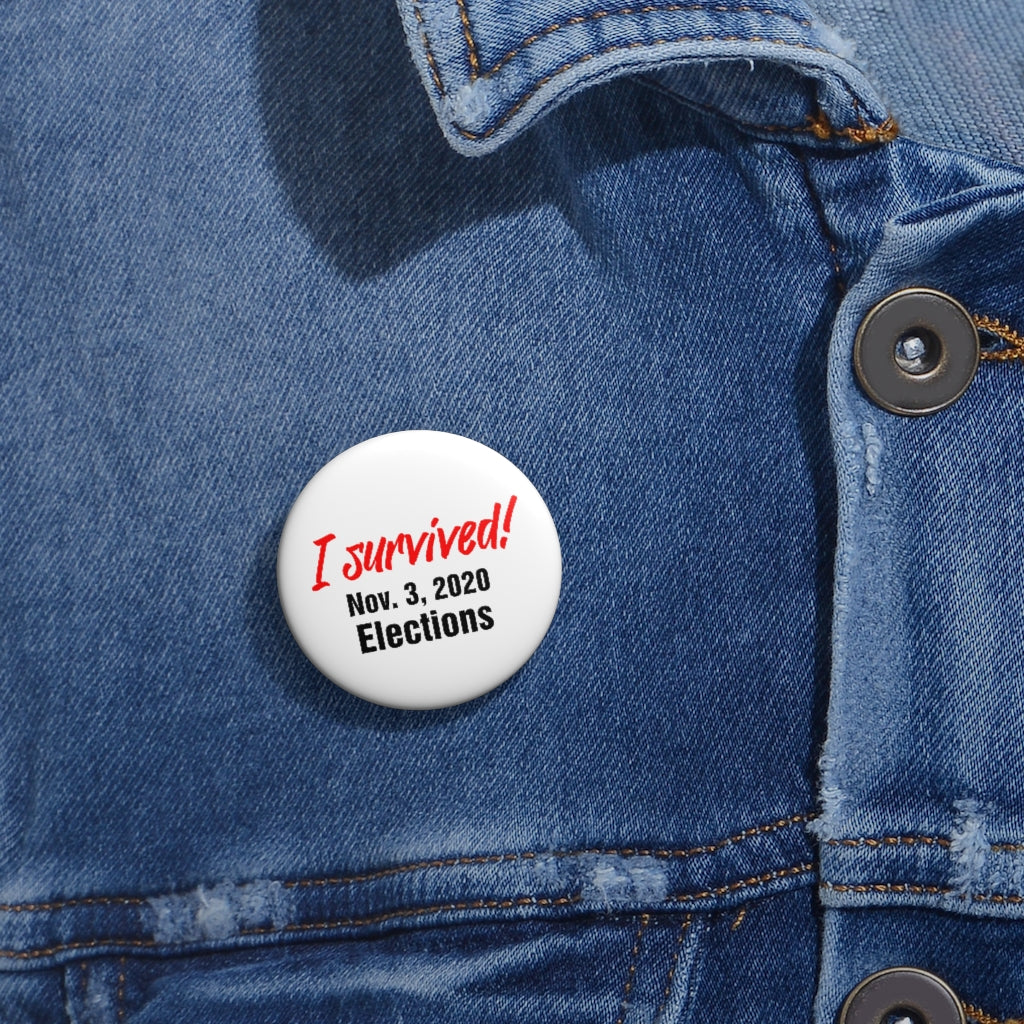 SURVIVED ELECTIONS BUTTON