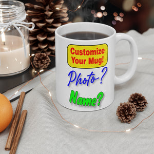 CUSTOMIZE YOUR MUG! 11oz