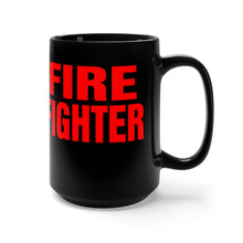 Load image into Gallery viewer, FIRE FIGHTER Mug 15oz