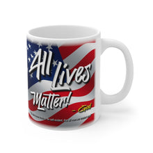 Load image into Gallery viewer, ALL LIVES MATTER Mug 11oz