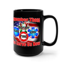 Load image into Gallery viewer, REMEMBER THOSE Mug 15oz