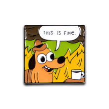 Load image into Gallery viewer, THIS IS FINE PIN