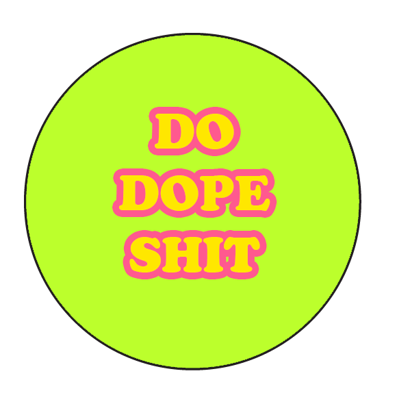 Do Dope Button