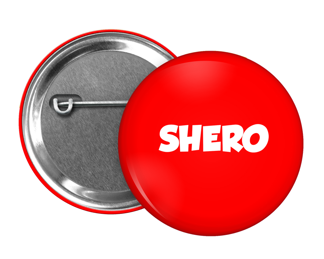 Shero Button