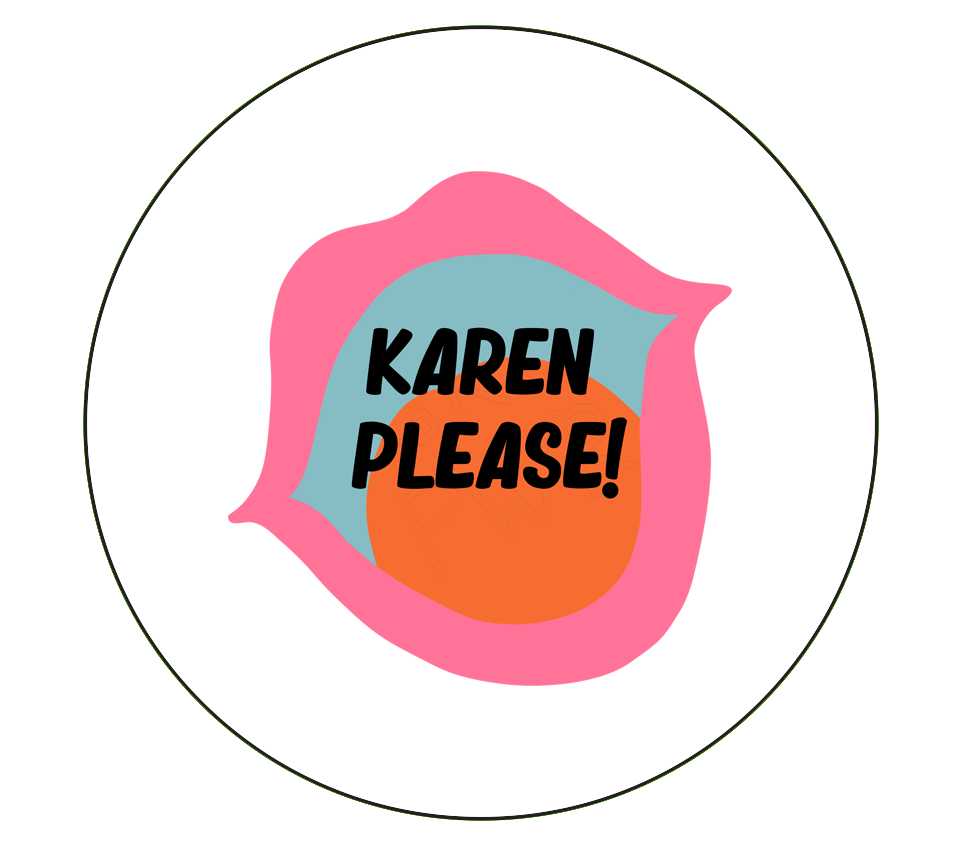 Karen Please |  Big Button