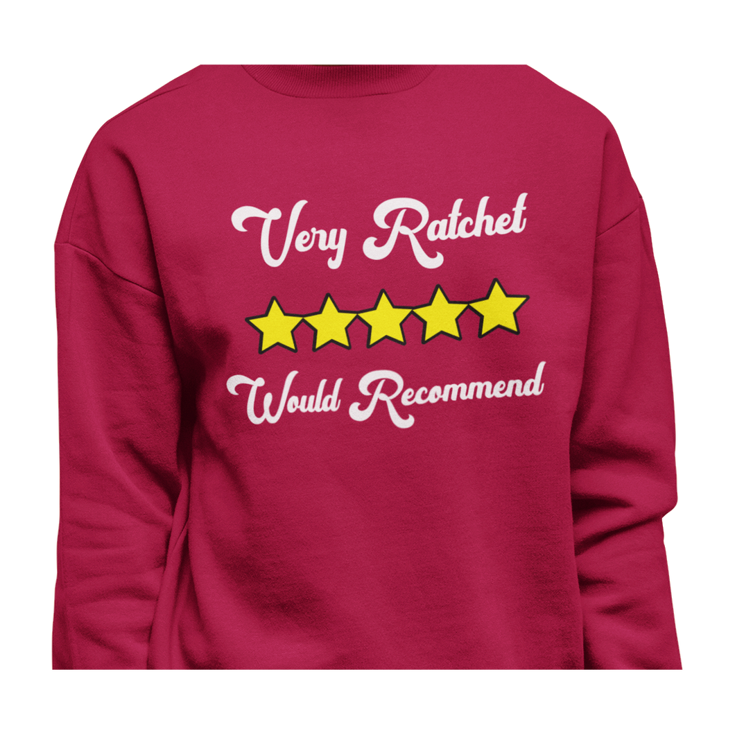 Very Ratchet| Sweatshirt