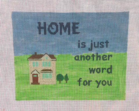 Home Is Just Another Word For You Canvas