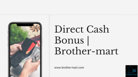 Brother-mart Cash Bonus Scheme