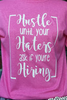 Hustle Till Your Haters Ask If You're Hiring