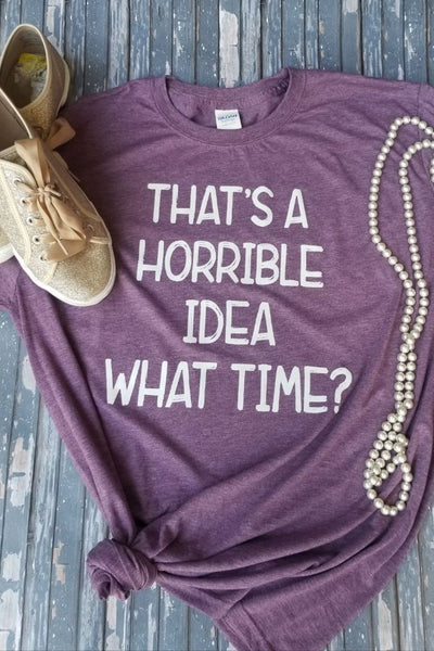 Horrible Idea Mauve Tee